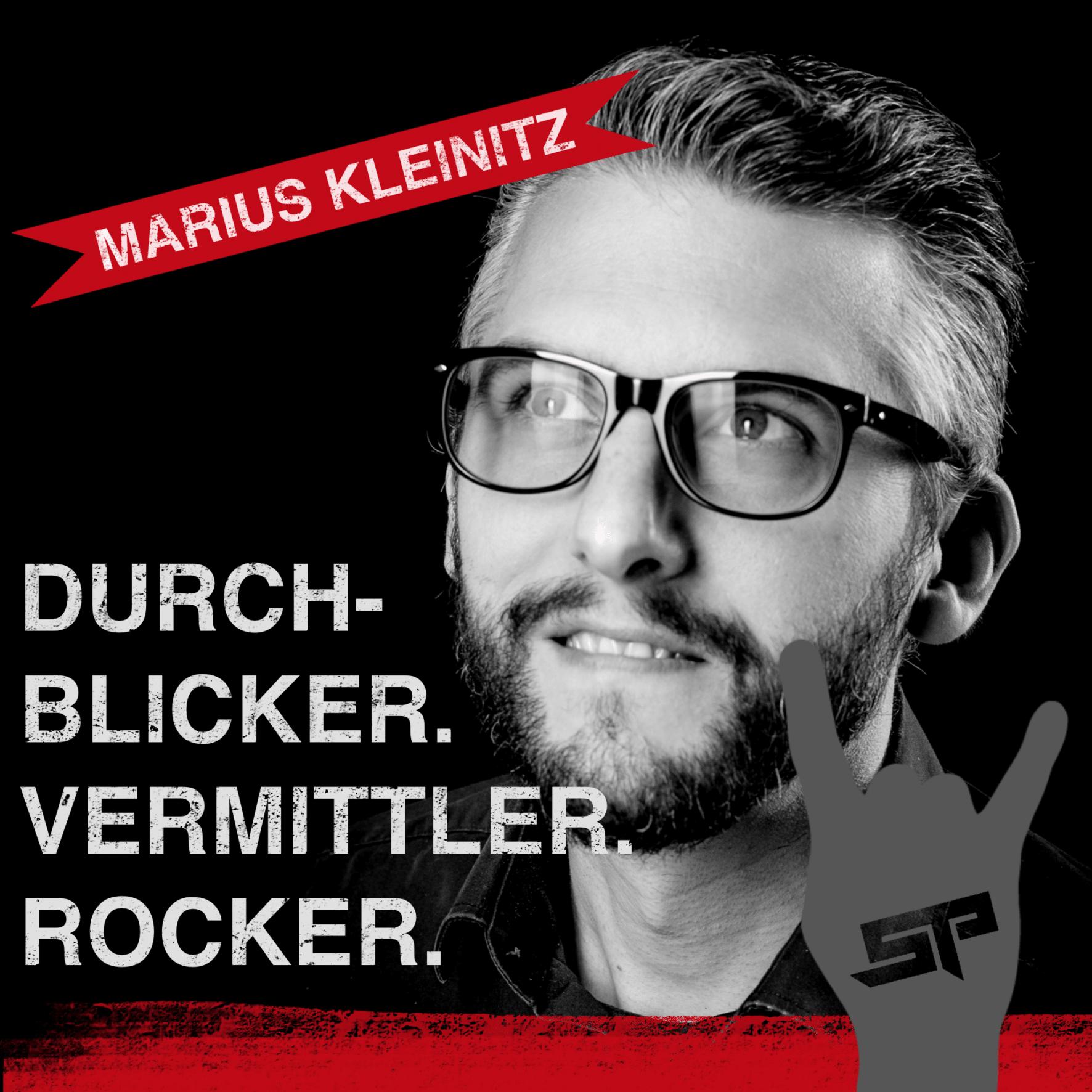 Marius Kleinitz Durchblicker. Vermittler. Rocker.